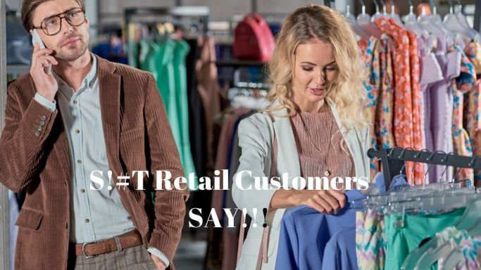 S!#T Retail Customers SAY!!! thumbnail
